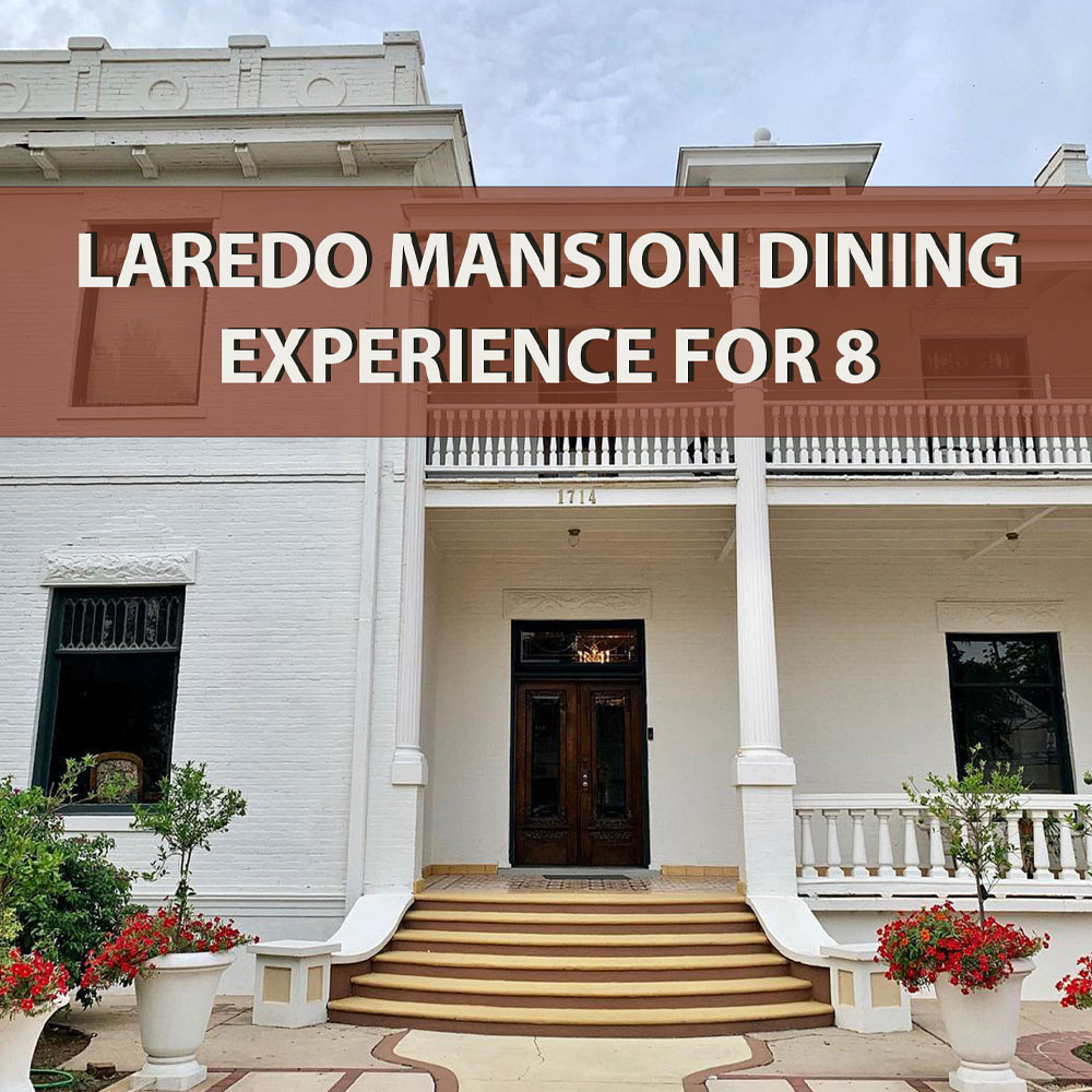 23. Laredo Mansion Dining Experience for 8